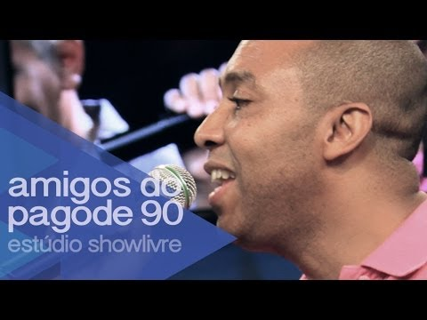 """No compasso do criador"" - Amigos do Pagode 90 no Estúdio Showlivre 2014"