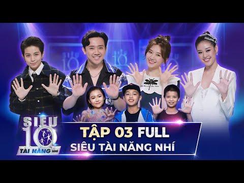Trấn Thành, Hari Won 'NGHẸT THỞ' với màn trình diễn của các siêu nhí   Siêu Tài Năng Nhí Tập 3 FULL