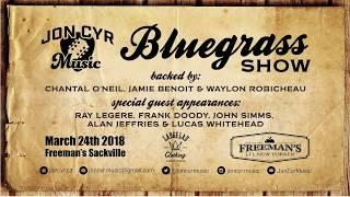 Jon Cyr & Friends Bluegrass Show - March 24th 2018
