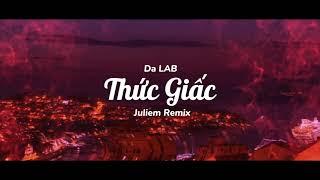 Da Lab - Thức Giấc (Juliem Remix)