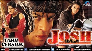 Josh - Tamil Version |  Shahrukh Khan Movies | Aishwarya Rai | Tamil Dubbed Full Movies