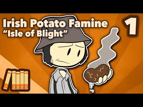 Irish Potato Famine – Isle of Blight – Extra History – #1