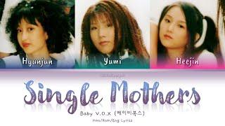Baby V.O.X (베이비복스) Single Mothers (미혼모) - Han/Rom/Eng Lyrics…