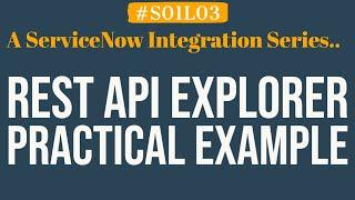 Practical Demo of REST API Explorer in ServiceNow | 4MV4D | S01L03