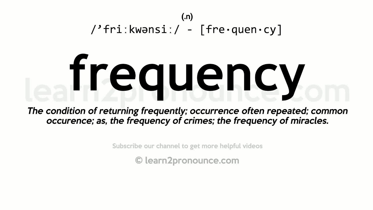 Pronunciation of Frequency  Definition of Frequency
