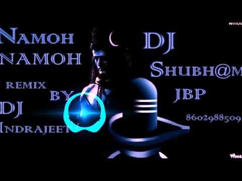 Namoh Namoh    Dj Shubham Jbp    Remix By Dj IndraJeet    8602988509, 7974638937