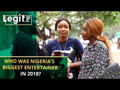 Who was Nigeria's biggest entertainer in 2018? | Legit TV