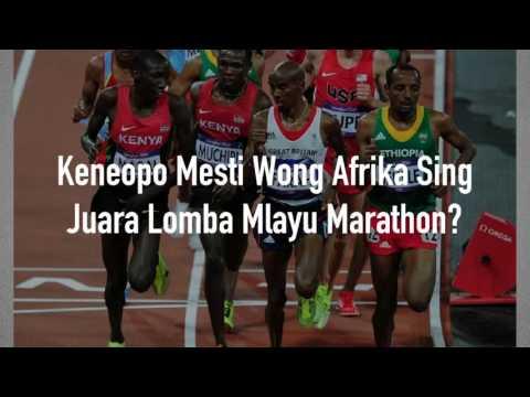 KENEOPO WONG AFRIKA SELALU JUARA LOMBA MLAYU MARATHON?