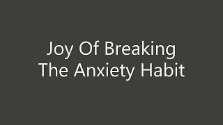 08-30-2020 SERMON Joy Of Breaking the Anxiety Habit