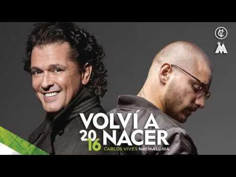 Carlos Vives - Volvi A Nacer Ft Maluma (Audio)