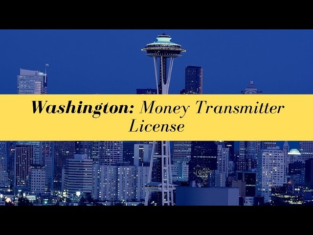 Washington Money Transmitter License (UPDATED FOR 2020)
