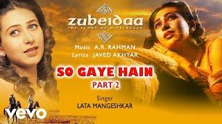 So Gaye Hain - Part 2 - Official Audio Song | Zubeidaa | A.R. Rahman