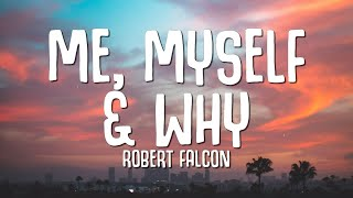 Robert Falcon - Me, Myself & Why (Lyrics)