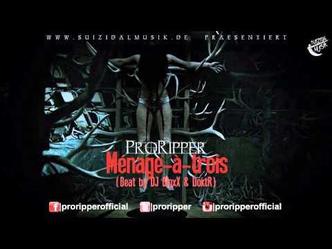 ProRipper - Ménage-à-trois (Beat by DJ BloxX & DoktR)