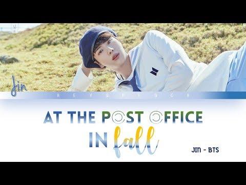 BTS Jin (2018BTSFESTA) - At The Post Office In Fall 가을 우체국 앞에서 Lyrics [Color Han_Rom_Eng][VIETSUBCC]