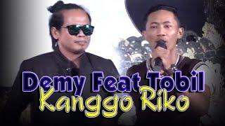 Kanggo Riko Demy Feat Tobil Mahesa