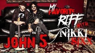My Favorite Riff with Nikki Sixx: John 5 (Rob Zombie)