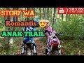Story WA Anak Trail Romantis