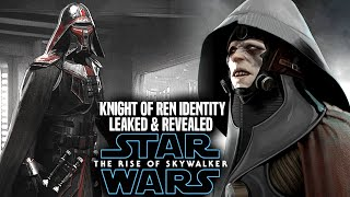 Star Wars The Rise Of Skywalker Knight Of Ren Identity Leaked & Revealed! (Star Wars Episode 9)