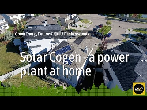 205a. Solar Cogen – a power plant on your home - CKUA