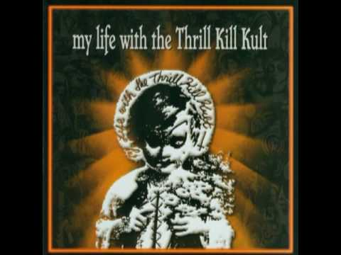 my life with the thrill kill kult shock of point 6