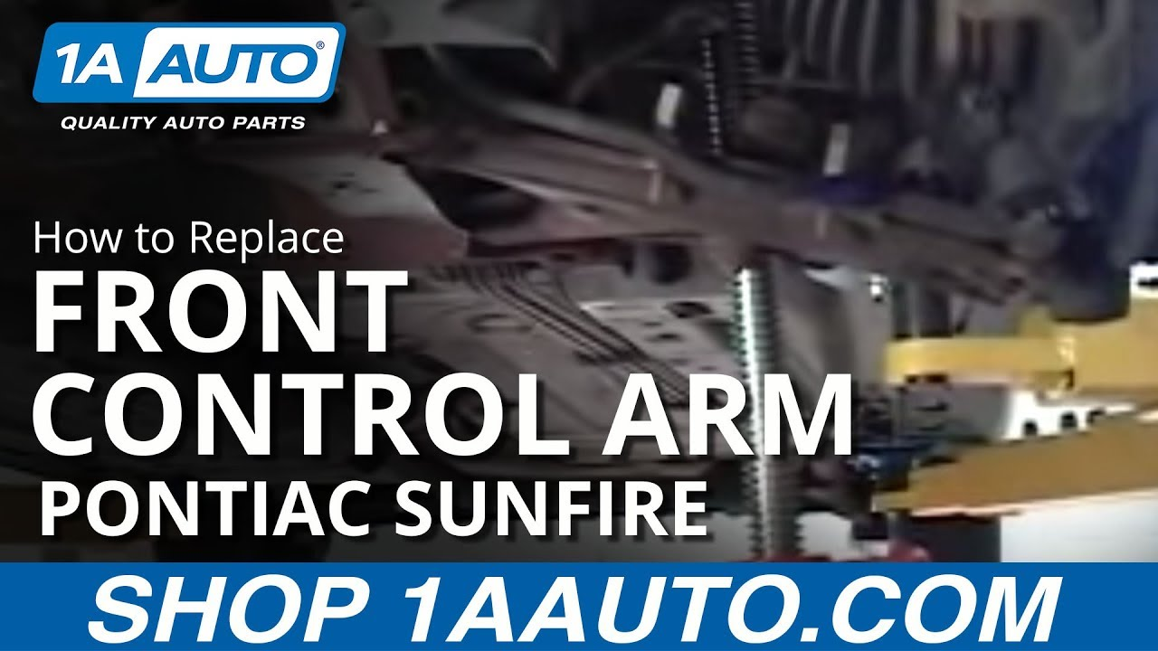 hight resolution of how to replace front control arm 95 05 pontiac sunfire