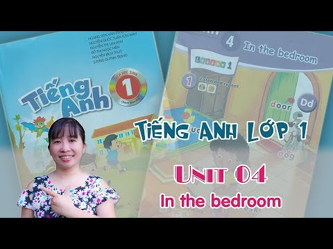 Tiếng Anh lớp 1 - Unit 4: In the bedroom