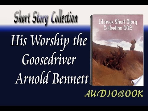 His Worship the Goosedriver Arnold Bennett Audiobook Short S