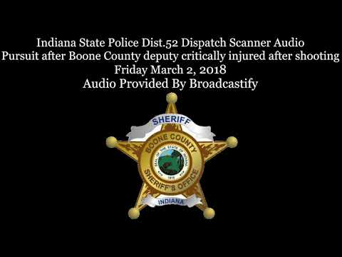 Indiana State Police Dispatch Scanner Audio Pursuit after Boone County deputy shot