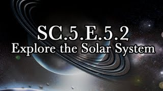 SC.5.E.5.2 Explore the Solar System