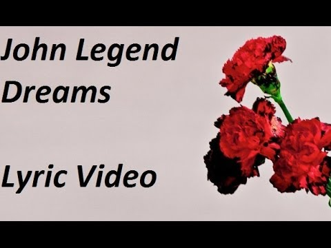 John Legend - Dreams Lyric Video