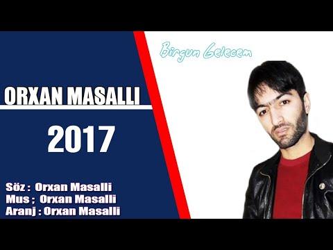 Orxan Masalli ♤Birgun Gelecem♡ 2018 ☆orjinal☆