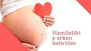 Hamilelikte Erken Belirtileri