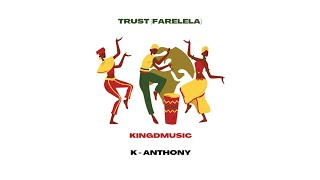 Kingdmusic, K-Anthony - Trust (Farelela) remix [Official Audio]
