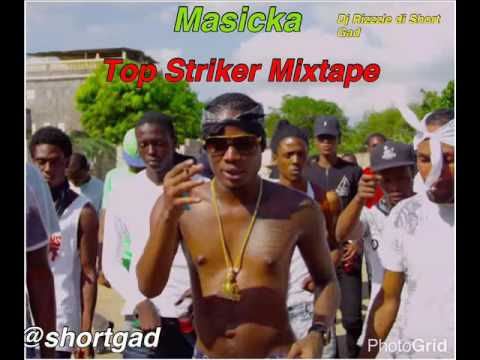 Masicka  - Top Striker Mixtape 2017 (Dj Rizzzle Di Short Gad)