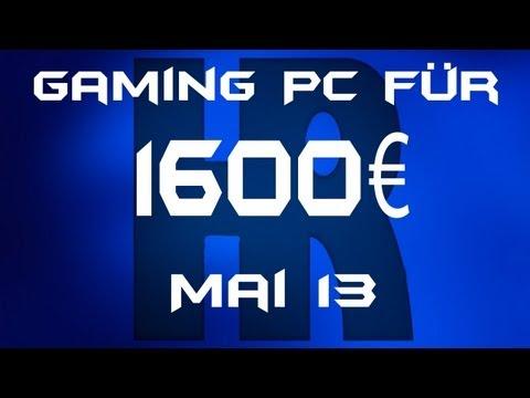Gaming Pc für 1600€ [Mai 13]