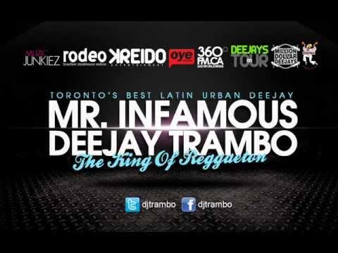 reggaeton 2012 mr infamous deejay trambo