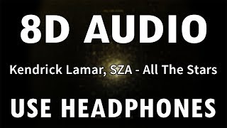 Kendrick Lamar, SZA - All The Stars | 8D Audio
