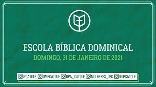 Escola Bíblica Dominical- 31/01/2021