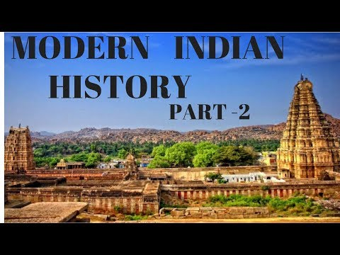 MODERN INDIAN HISTORY PART -2, COVERING ALL IMPORTANT ASPECTS