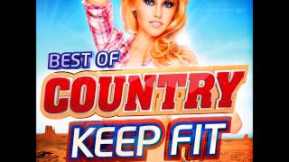 Country Keep Fit - All the Country Classics (Remixed For Fitness)