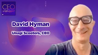 David Hyman CEO of Unagi Scooters | CEO Unplugged