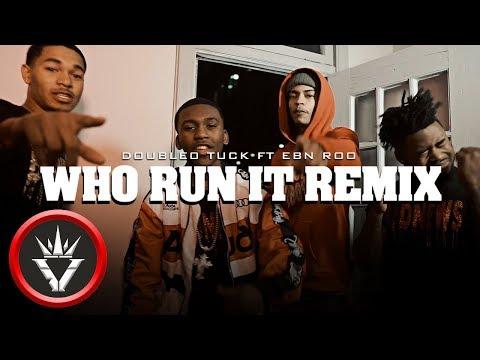DOUBLEOTuck Ft. EBN Roo - Who Run It Remix  Shot By @d.izzzz