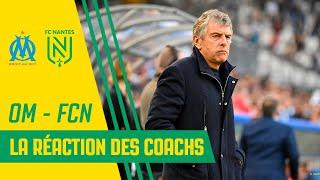 VIDEO: OM - FC Nantes : la réaction des entraîneurs