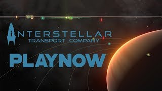 PlayNow: Interstellar Transport Company (Early Access) | PC Gameplay