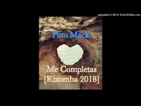 Puto Mack - Me Completas [Kizomba 2018] thumbnail