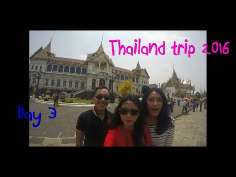 Thailand Trip 2016 Day 3 : Grand Palace - Wat pho - Asiatique