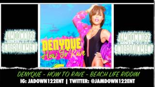 Denyque - How To Rave - Audio - Beach Life Riddim [E5 Records] - 2014