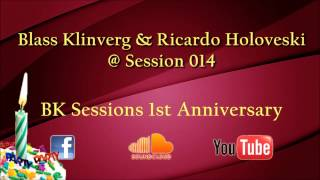 Blass Klinverg & Ricardo Holoveski @ Session 014 ( BK Session 1st Anniversary )