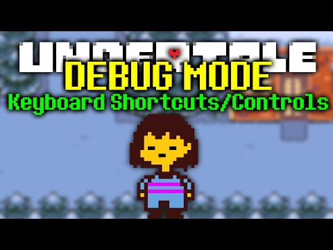 Undertale Debug Mode - Keyboard Shortcuts/Controls (Part 1, HD)
